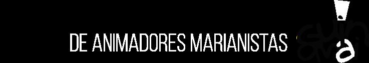 Escuela de Animadores Marianistas Guinomai